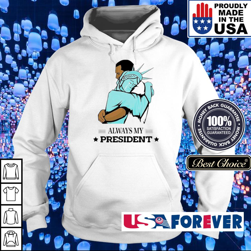 The Statue of Liberty and Obama always my president s hoodie