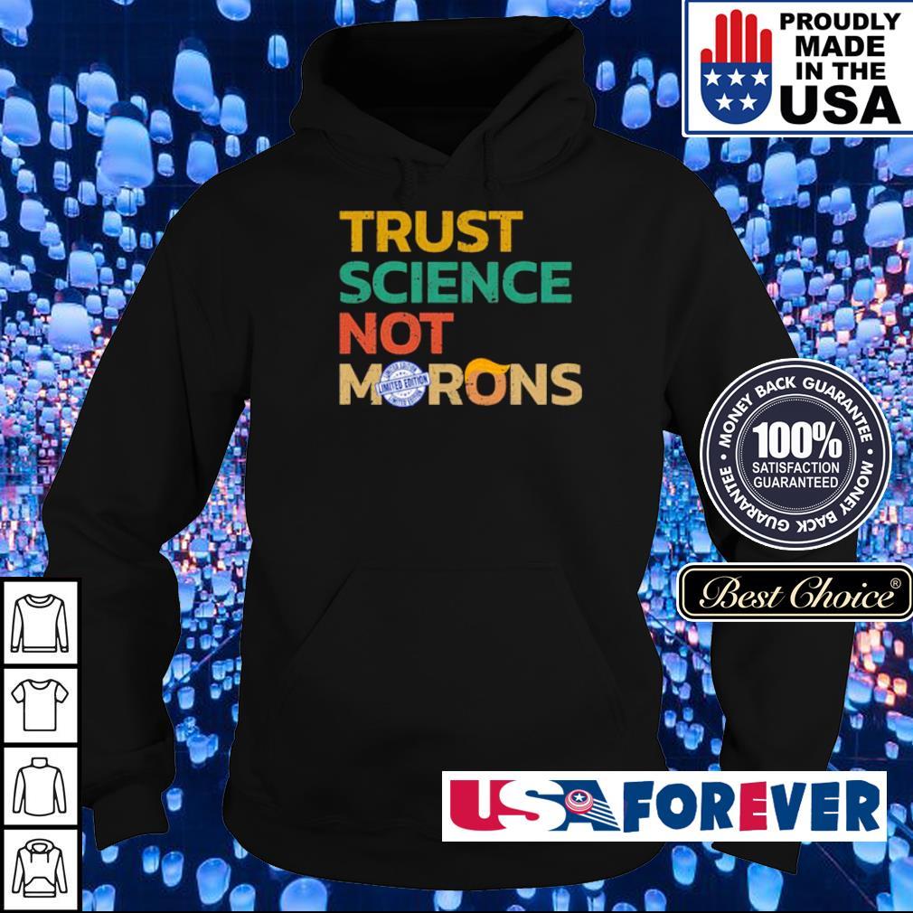 Trust science not morons s hoodie