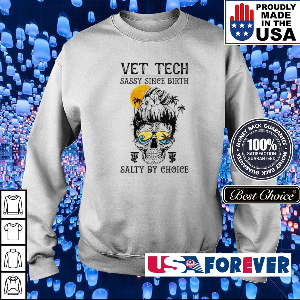 Vet tech sassy since birth salty by choice s sweater