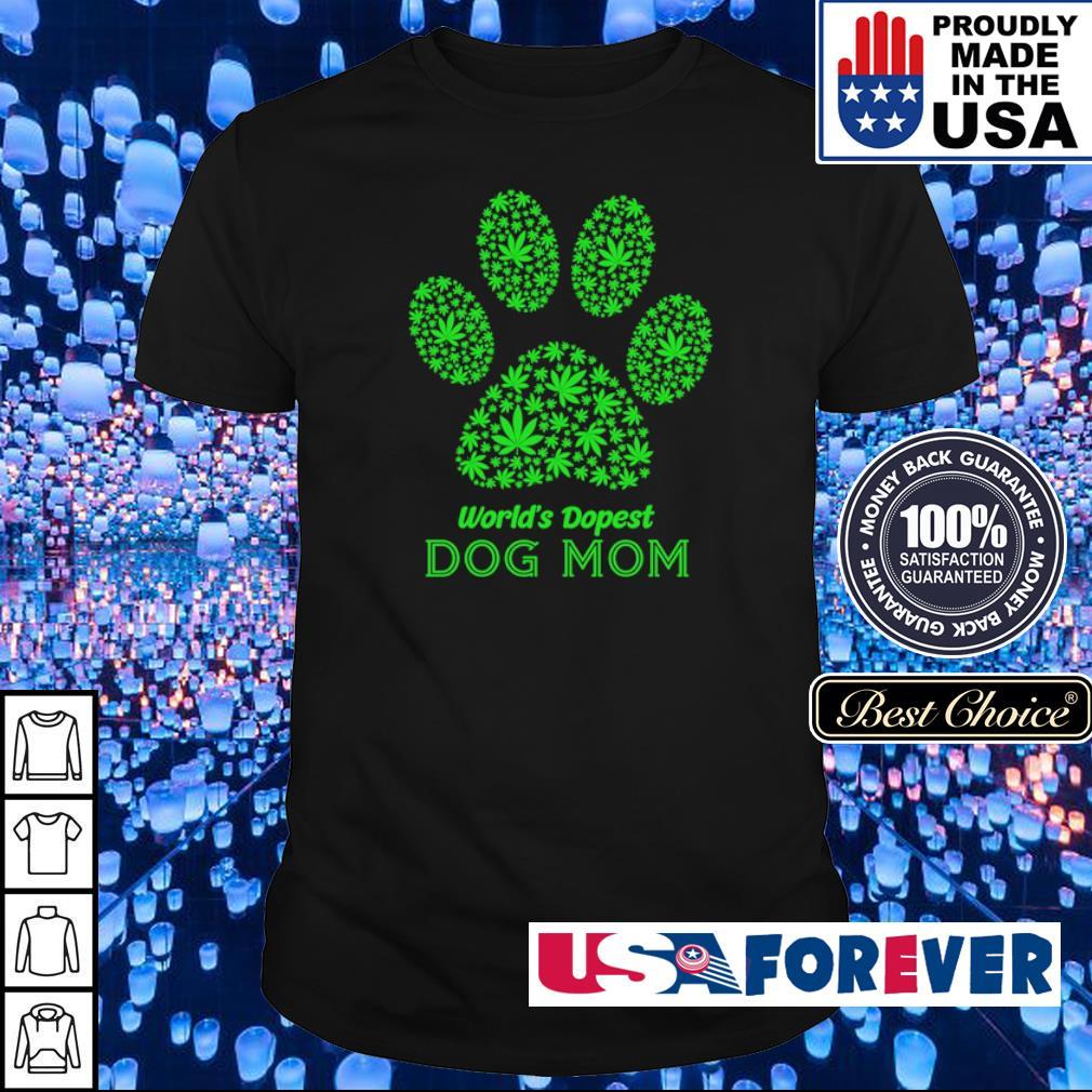 Weed world's dopest dog mom shirt