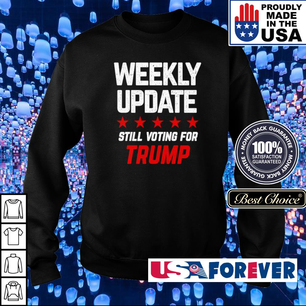 Weekly update still voting for Trump s sweater