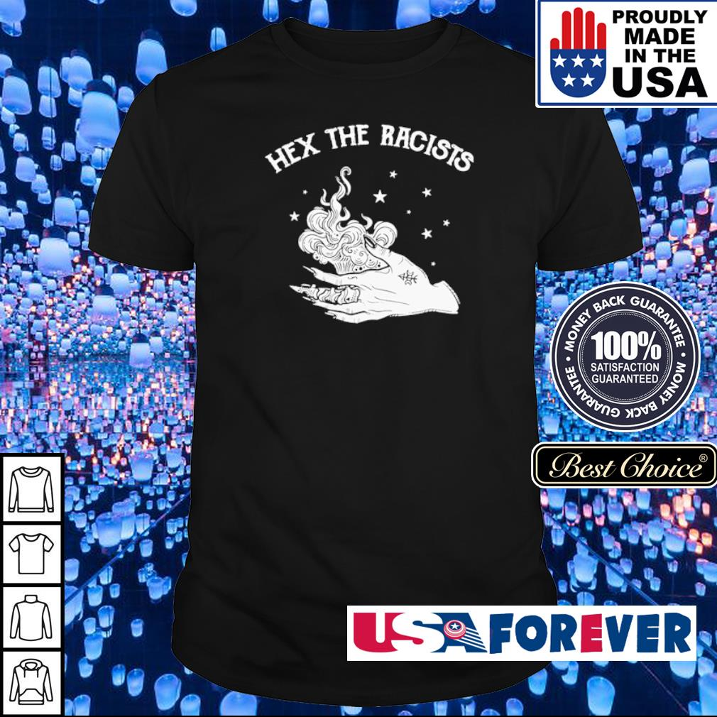 Witch hex the racists shirt