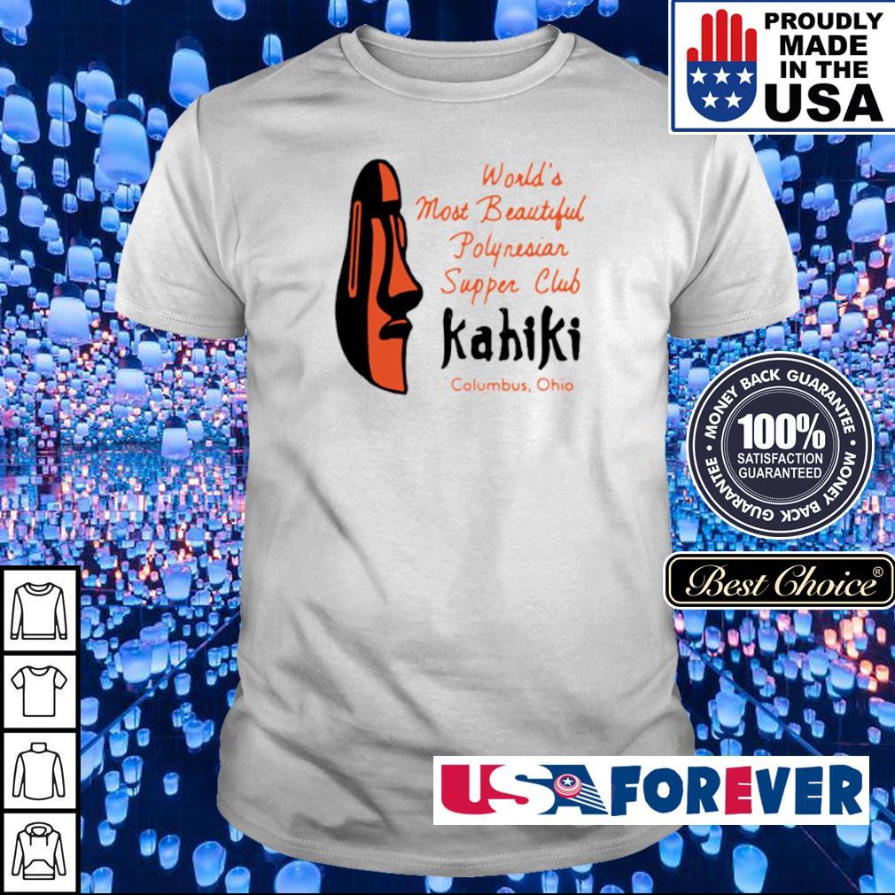 World's most beautiful polynesian supper club Kahiki Columbus Ohio shirt