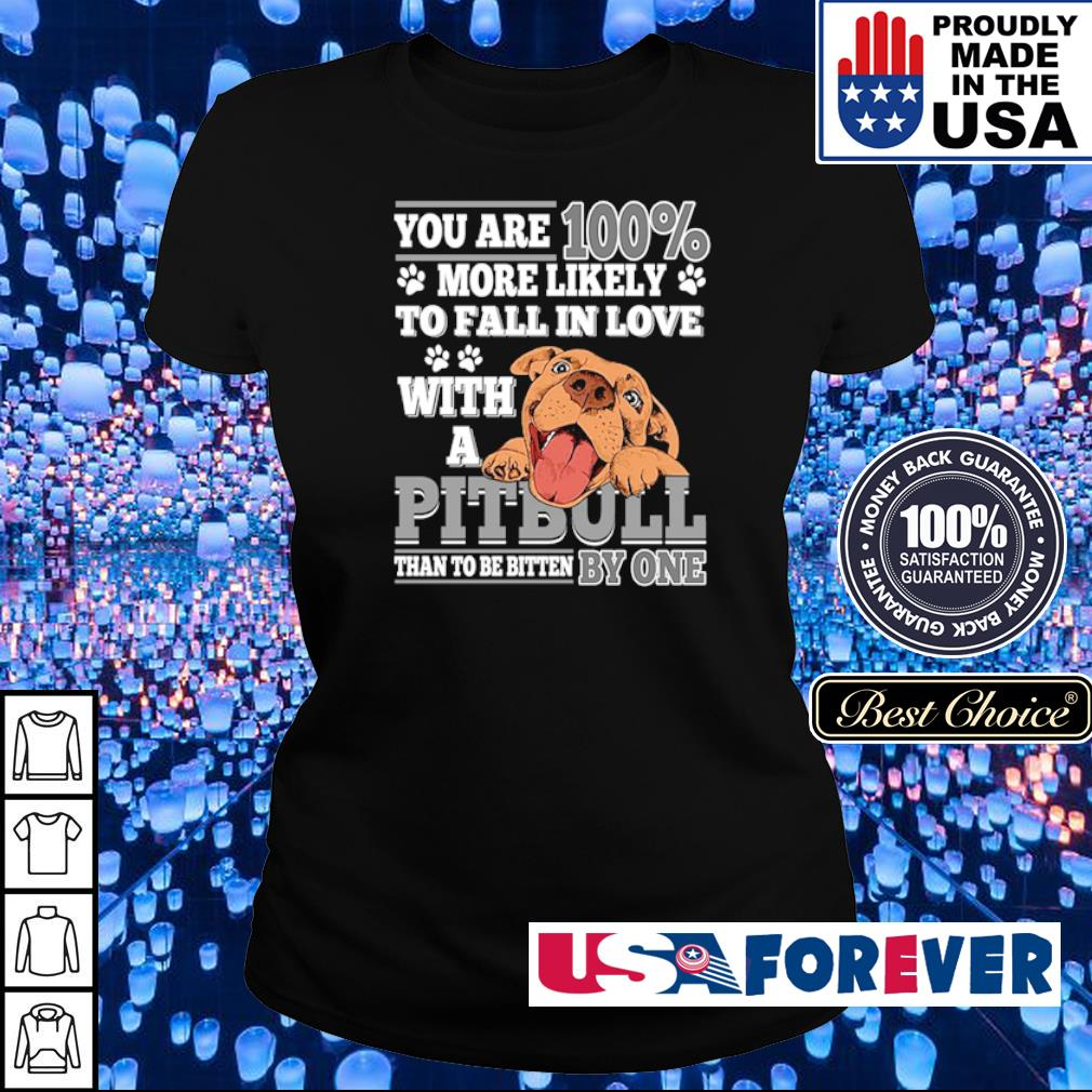 You are 100% more likely to fall in love with a Pitbull than to be bitten by one s ladies