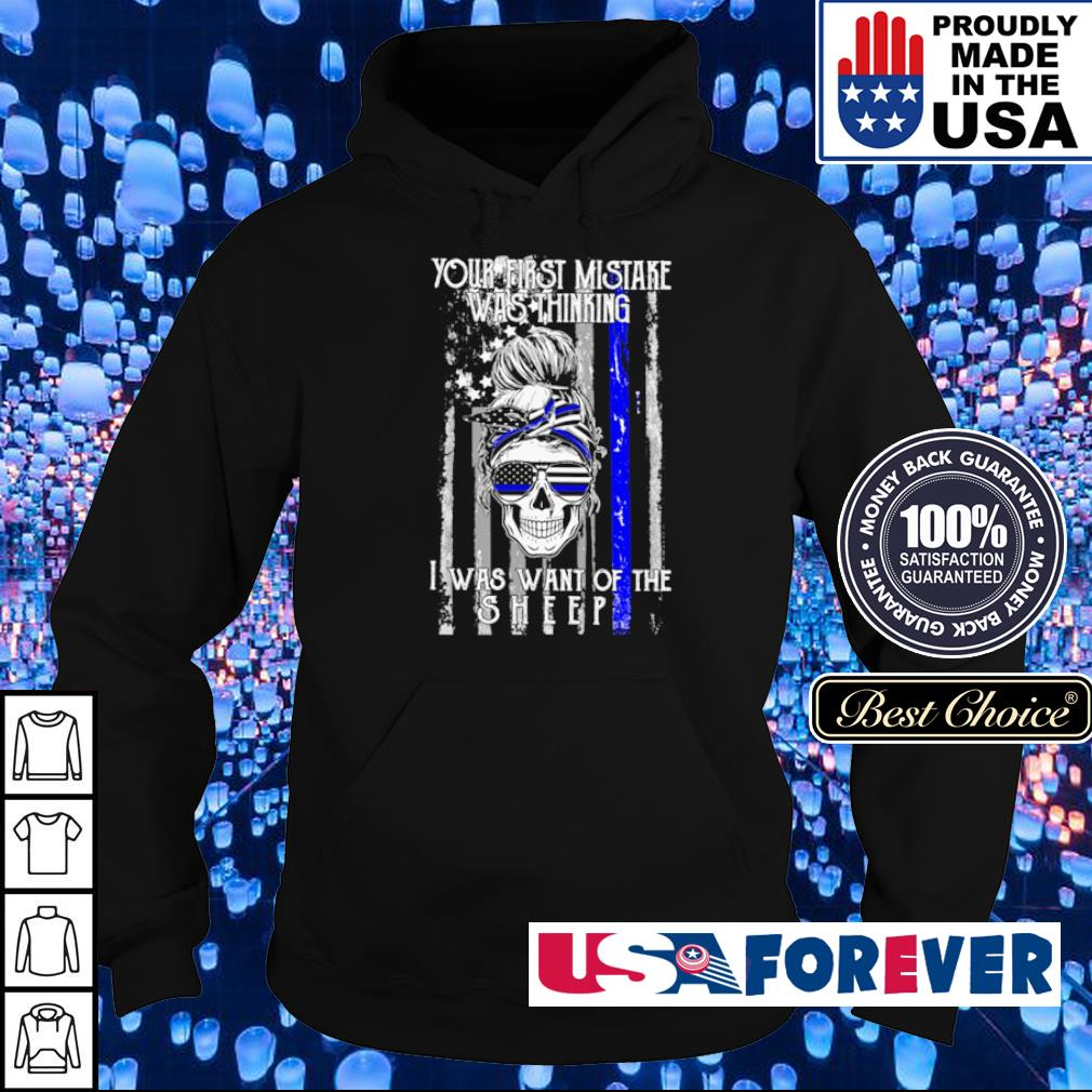 American Flag your first mistake was thinking I was want of the sheep s hoodie