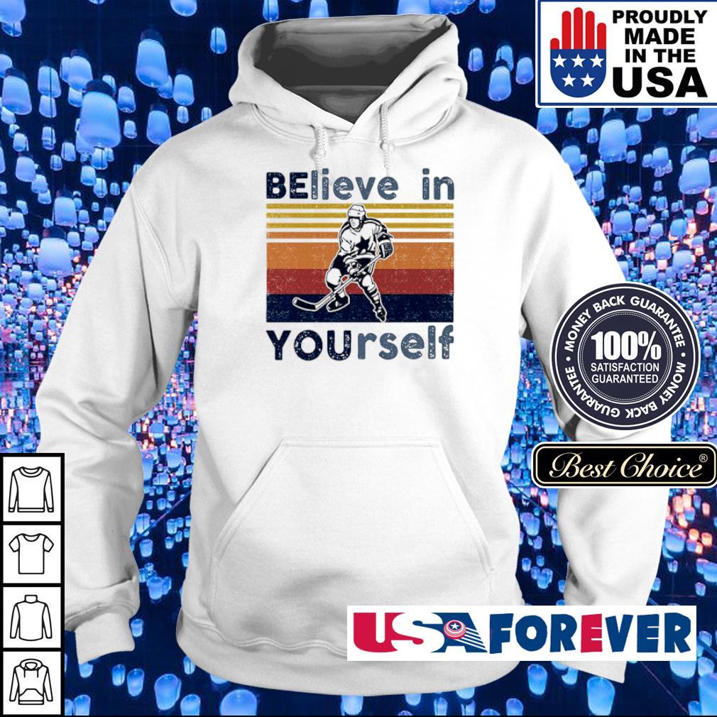 Hockey believe in yourself vintage retro s hoodie