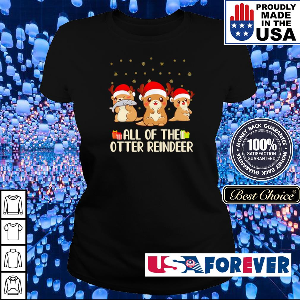 All of the otter reindeer happy Christmas s ladies