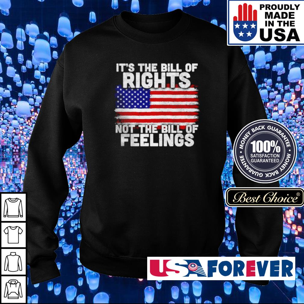 American Flag it's the bill of rights not the bill of feelings s sweater