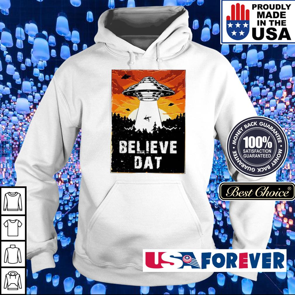 Awesome UFO believe dat s hoodie