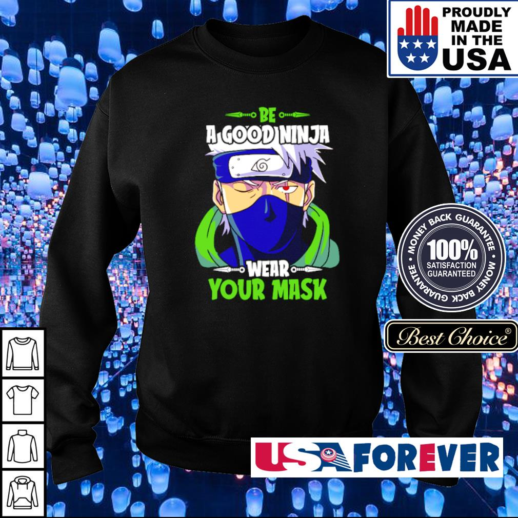 Be a good ninja wear your mask s sweater