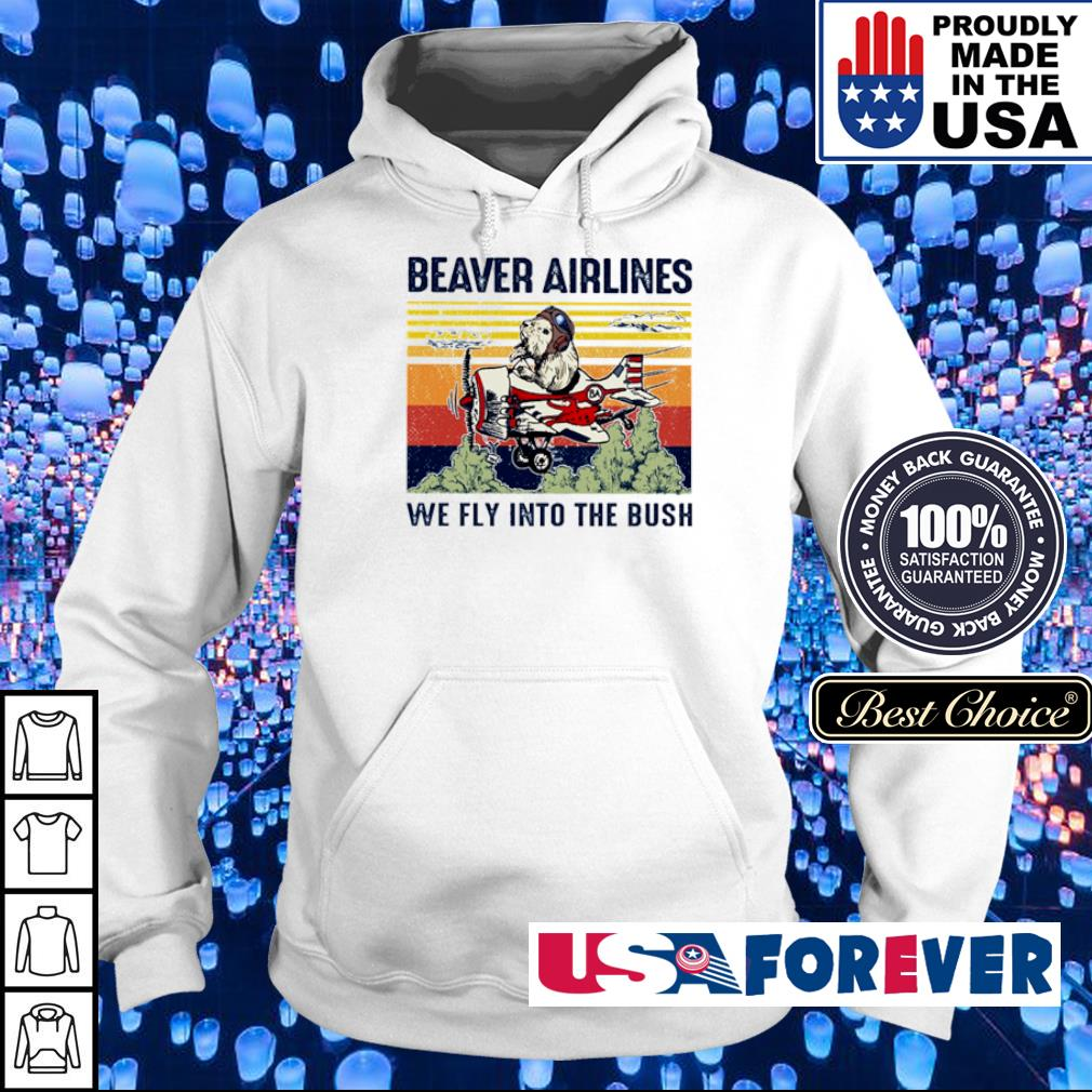 Beaver airlines we fly into the bush vintage s hoodie
