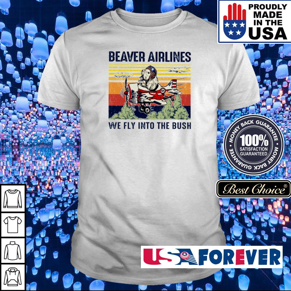 Beaver airlines we fly into the bush vintage shirt