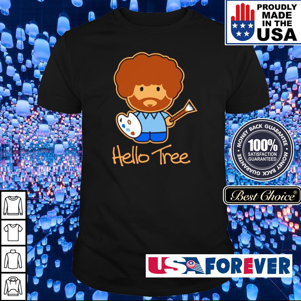 Bob Ross hello tree shirt