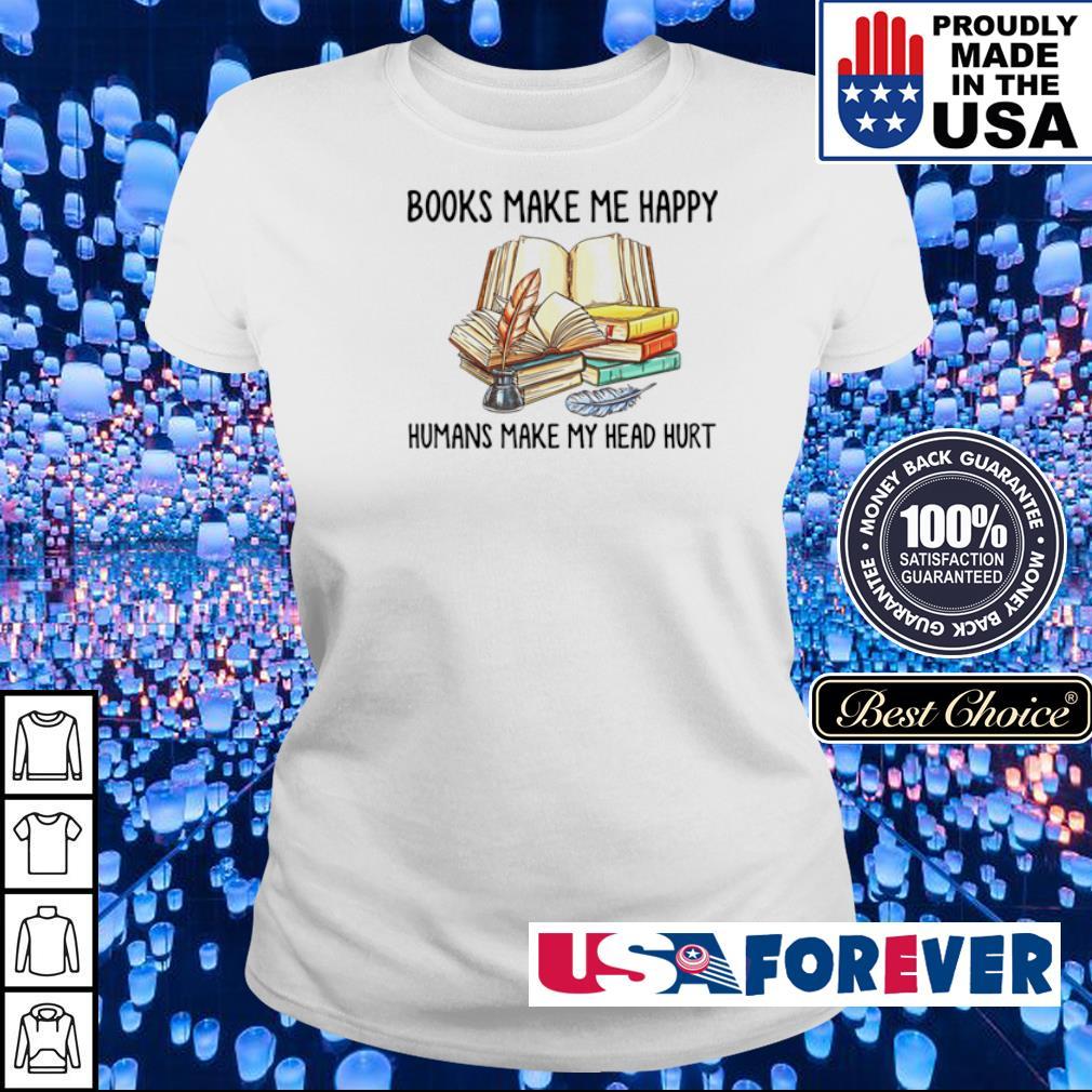 Books make me happy humans make my head hurt s ladies