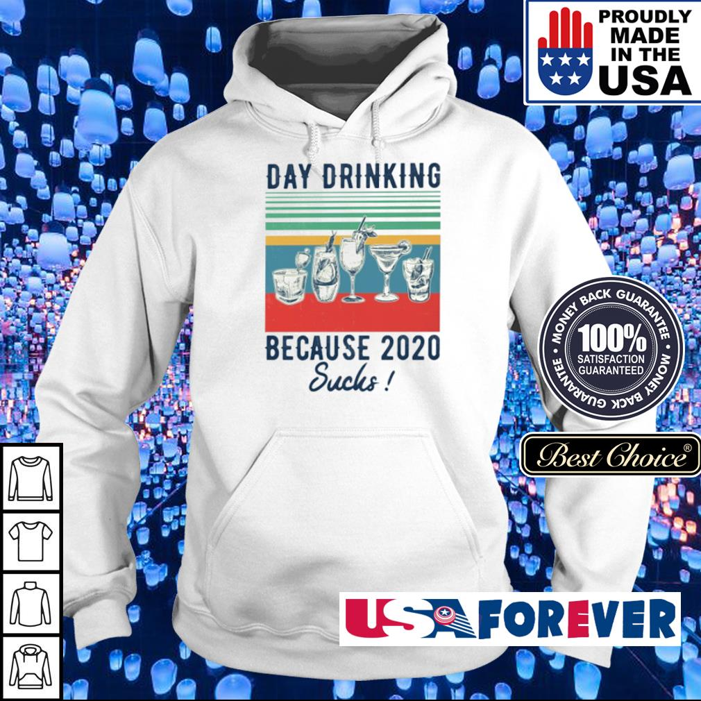 Day drinking because 2020 sucks vintage s hoodie