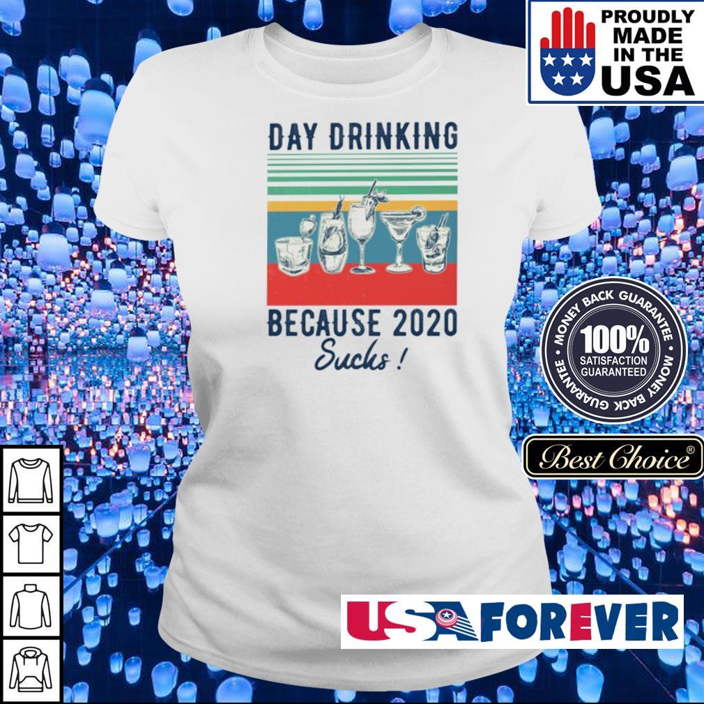 Day drinking because 2020 sucks vintage s ladies