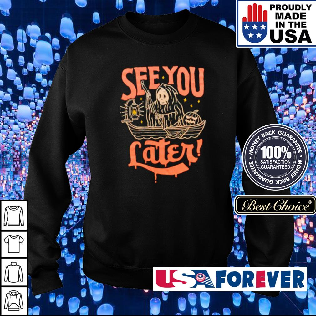 Death see you later happy Halloween s sweater