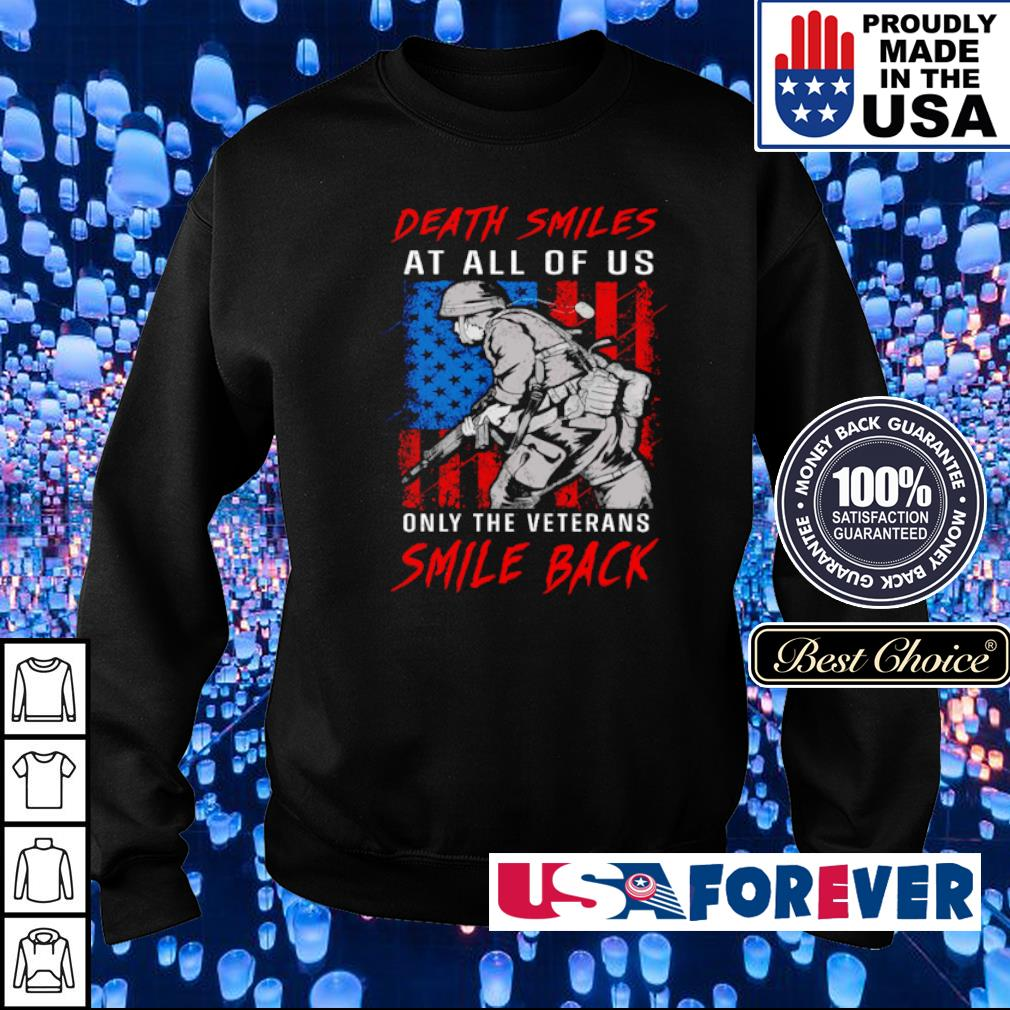Death smiles at all of us only the veterans smile back s sweater