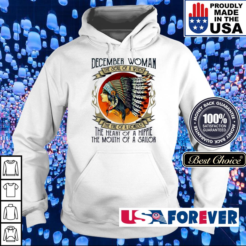 December woman the soul of a witch the fire of a lioness Native American woman s hoodie