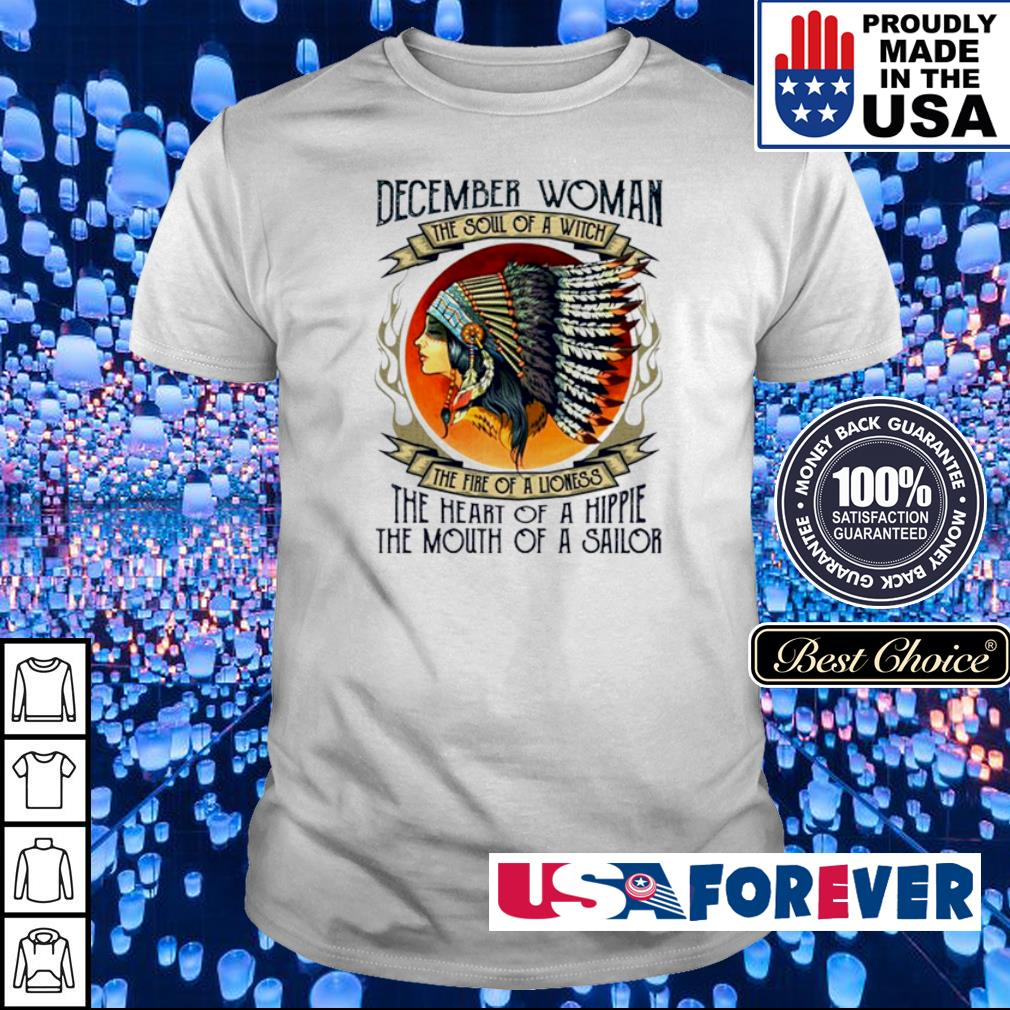 December woman the soul of a witch the fire of a lioness Native American woman shirt