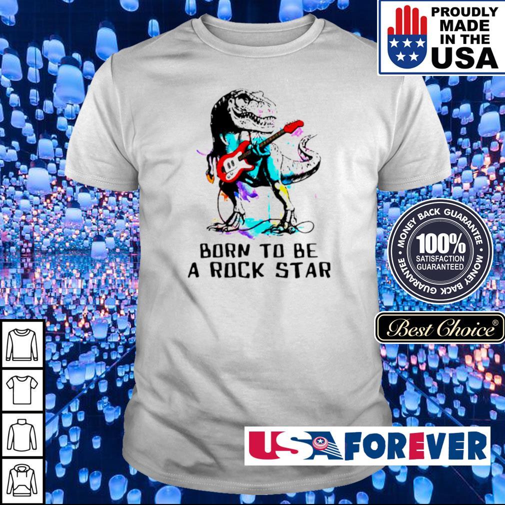 Dinosaur T Rex born to be a rock star shirt