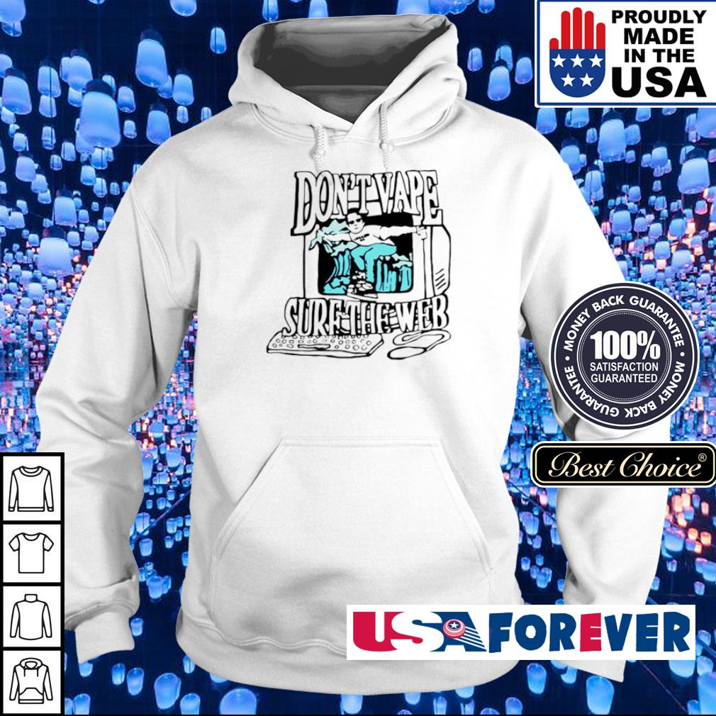Don't vape surf the web s hoodie