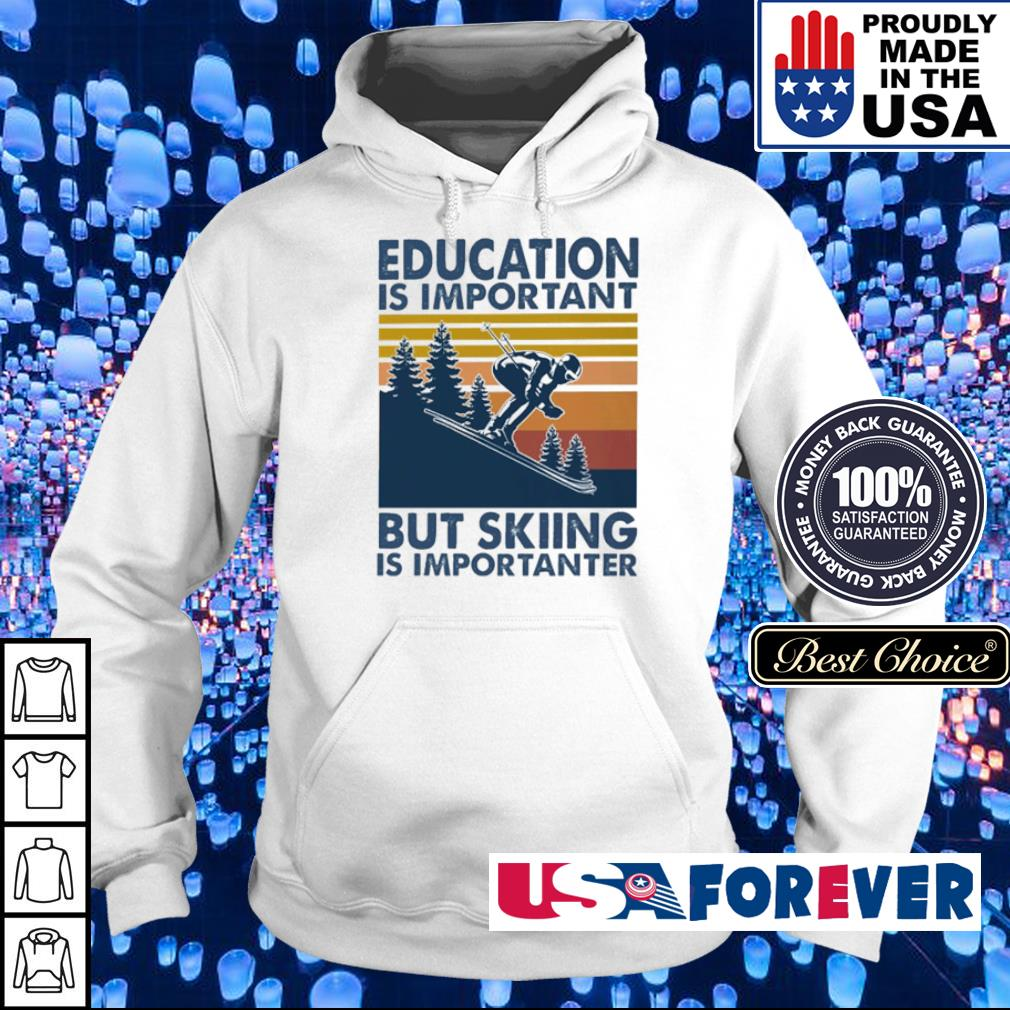 Education is important but skiing is importanter vintage s hoodie