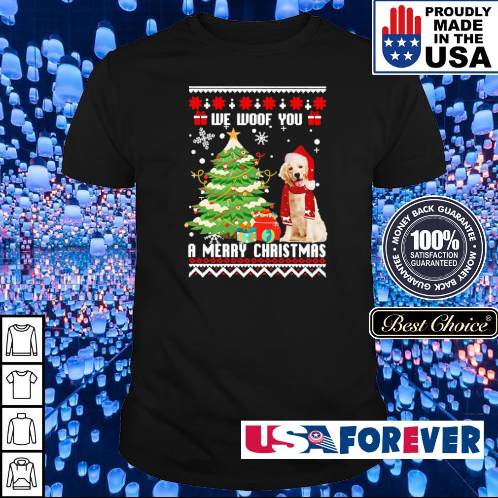 Golden Retriever we woof you a merry Christmas shirt