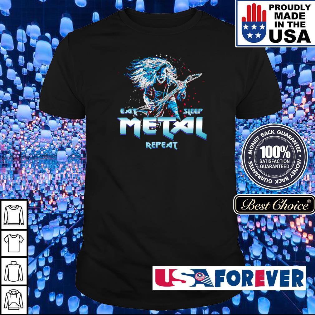 Heavy metal eat metal sleep repeat shirt