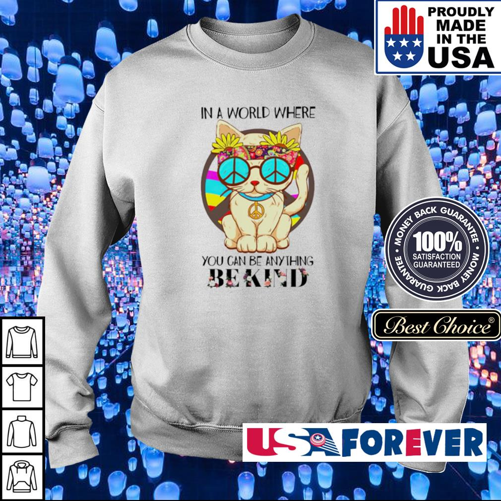 Hippe cat in a world where you can be anything be kind s sweater