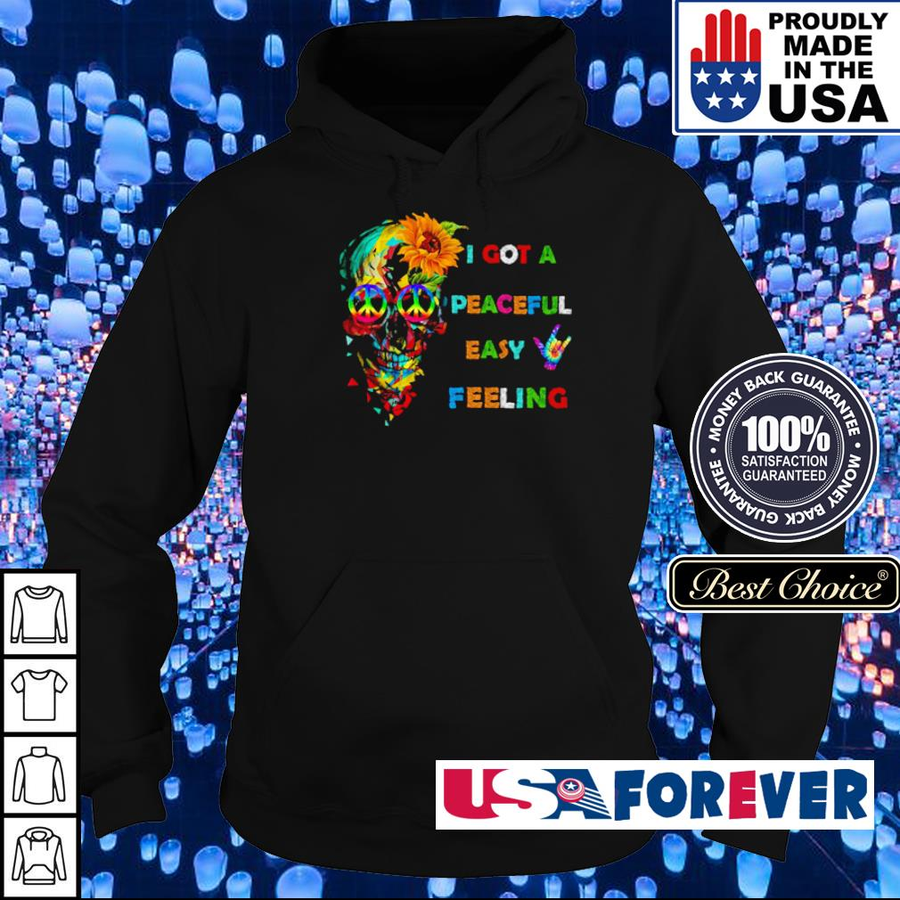 Hippie skull I got a peaceful easy feeling s hoodie