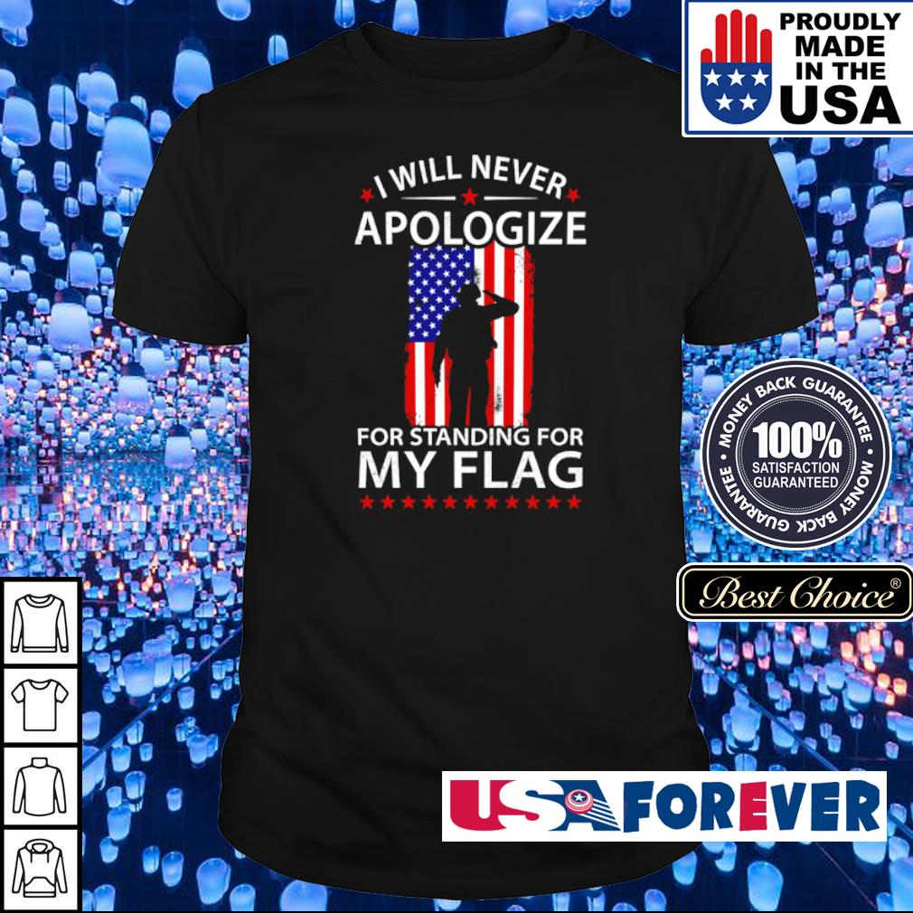 I will never apologize for standing for my American Flag shirt