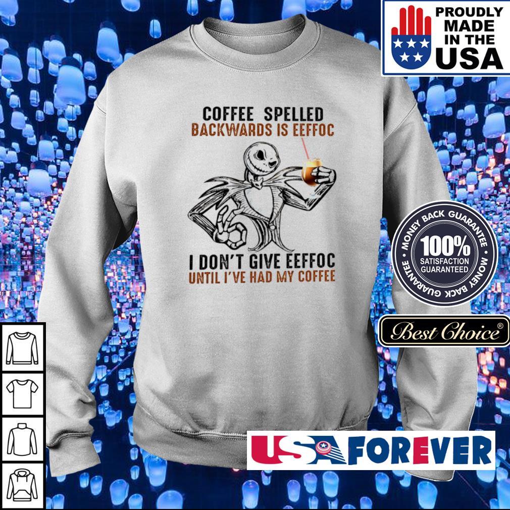 Jack Skellington coffee spelled backwards is eeffoc I don't give eeffoc s sweater