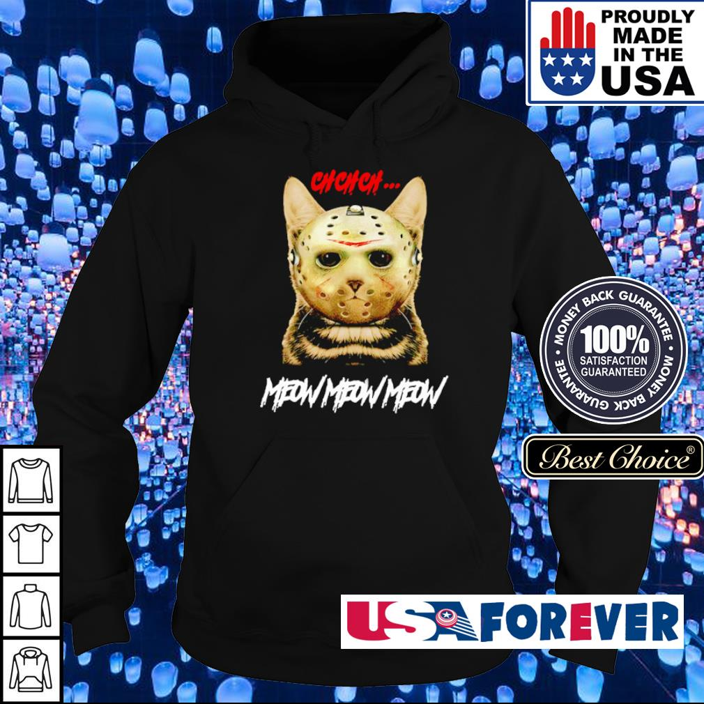 Jason Voorhees ch ch ch meow meow meows s hoodie