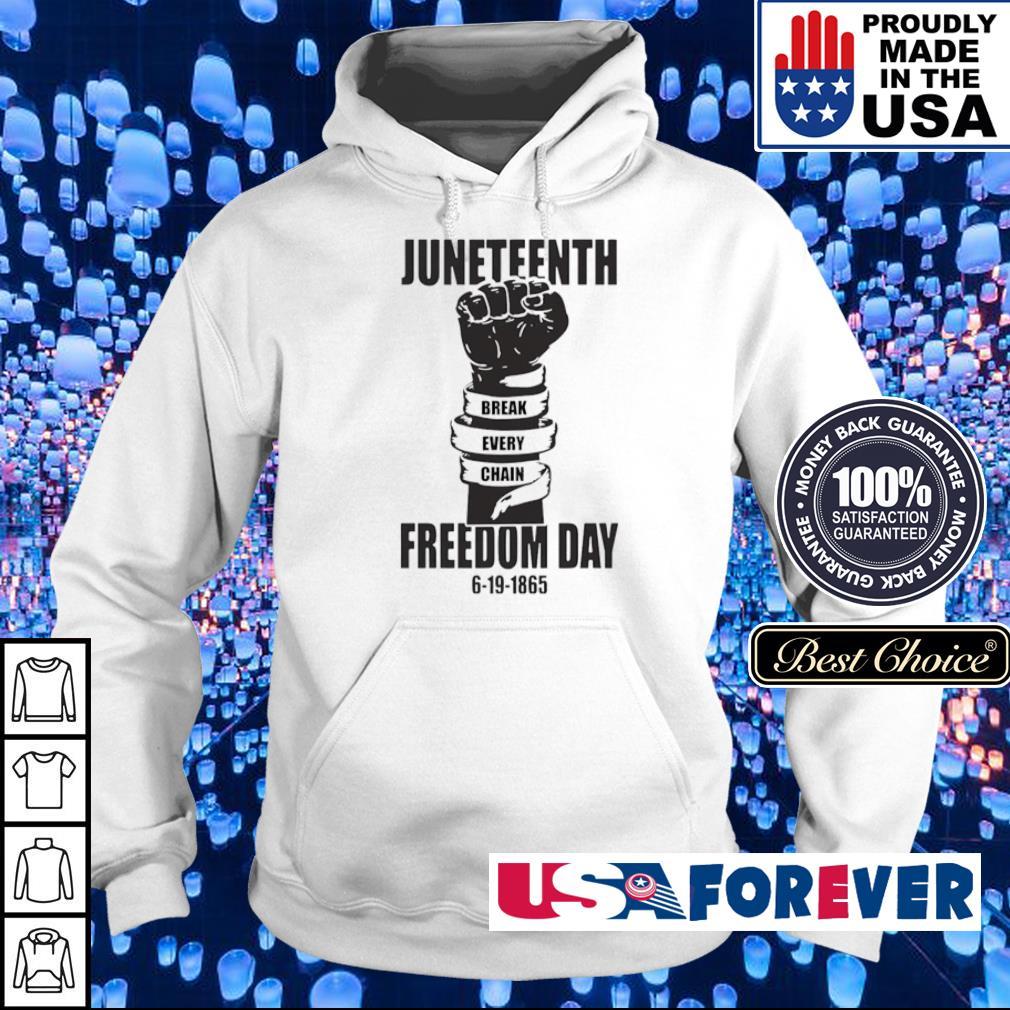Juneteenth break every chain freedom day 6 19 1865 s hoodie