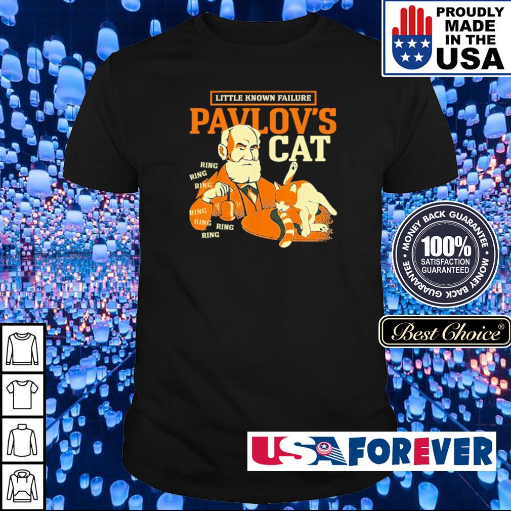 Little known failure Pavlov's cat ring ring ring shirt