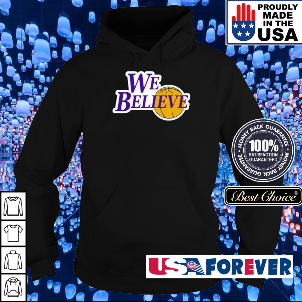 Los Angeles Lakers we believe s hoodie