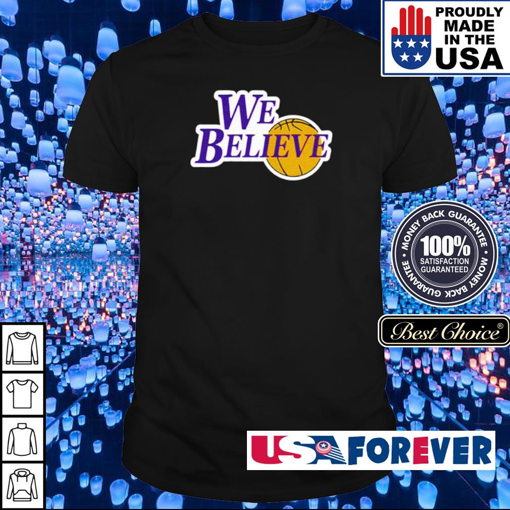 Los Angeles Lakers we believe shirt