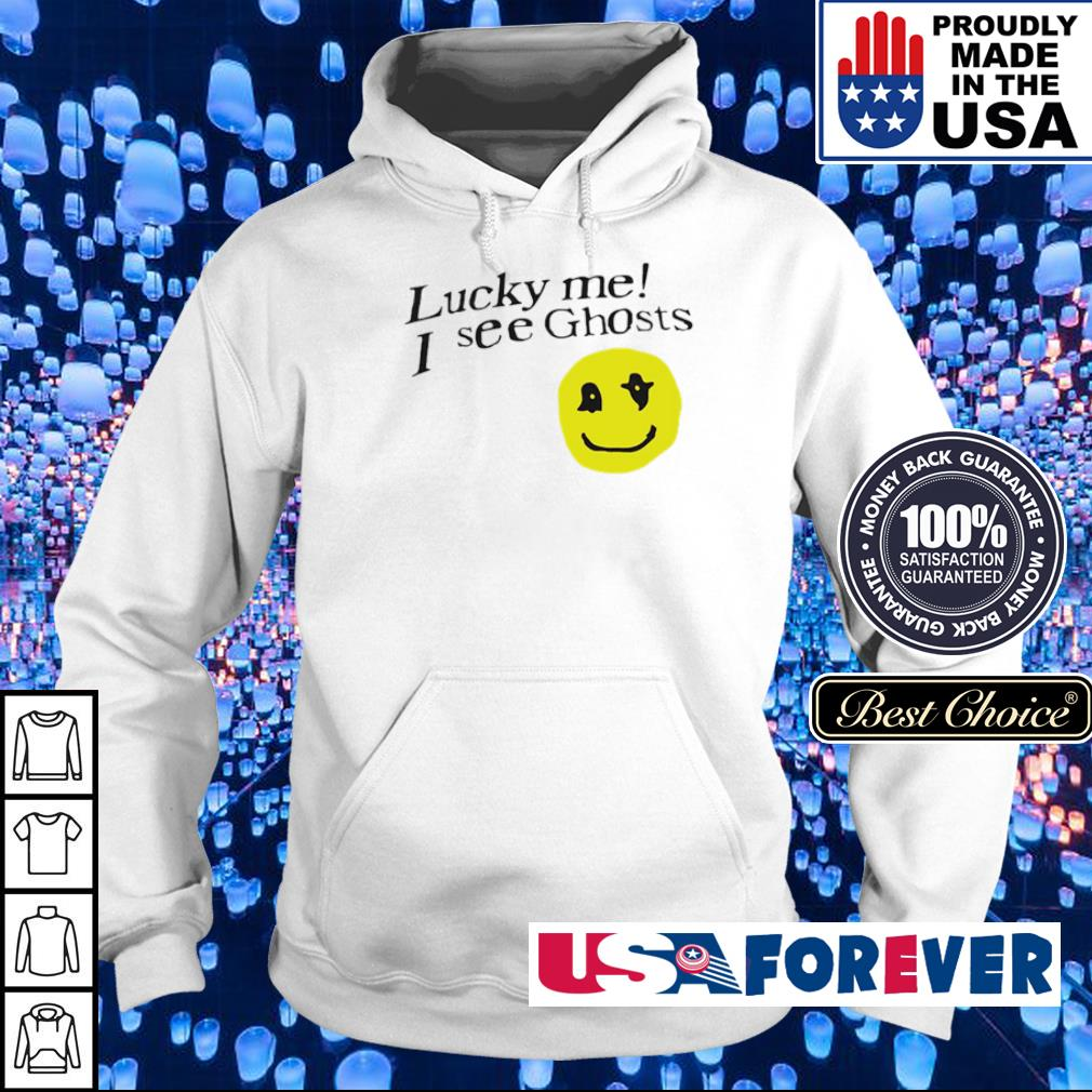 Lucky me I see ghosts s hoodie