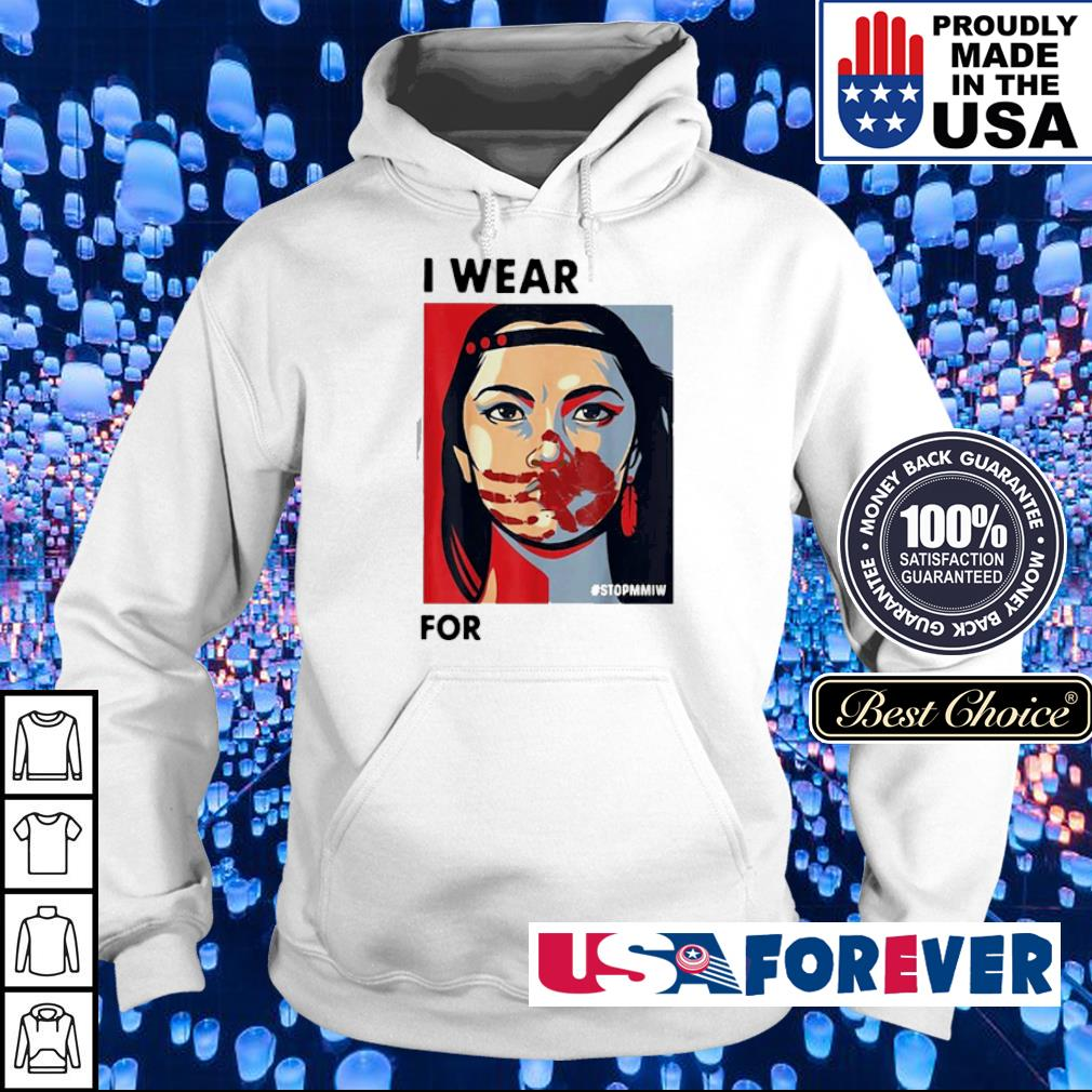 Native woman I wear red for my sisters s hoodie