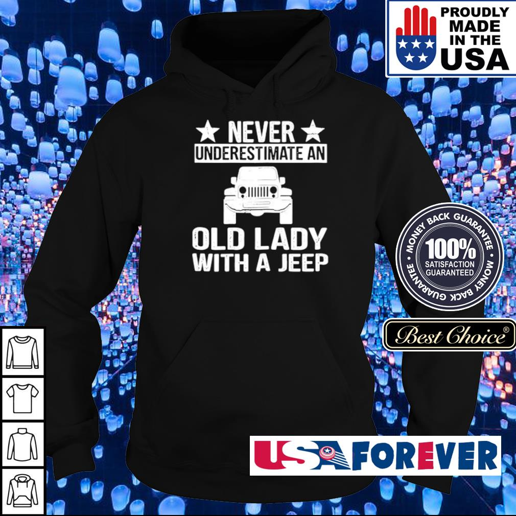 Never underestimate an old lady with a Jeep s hoodie