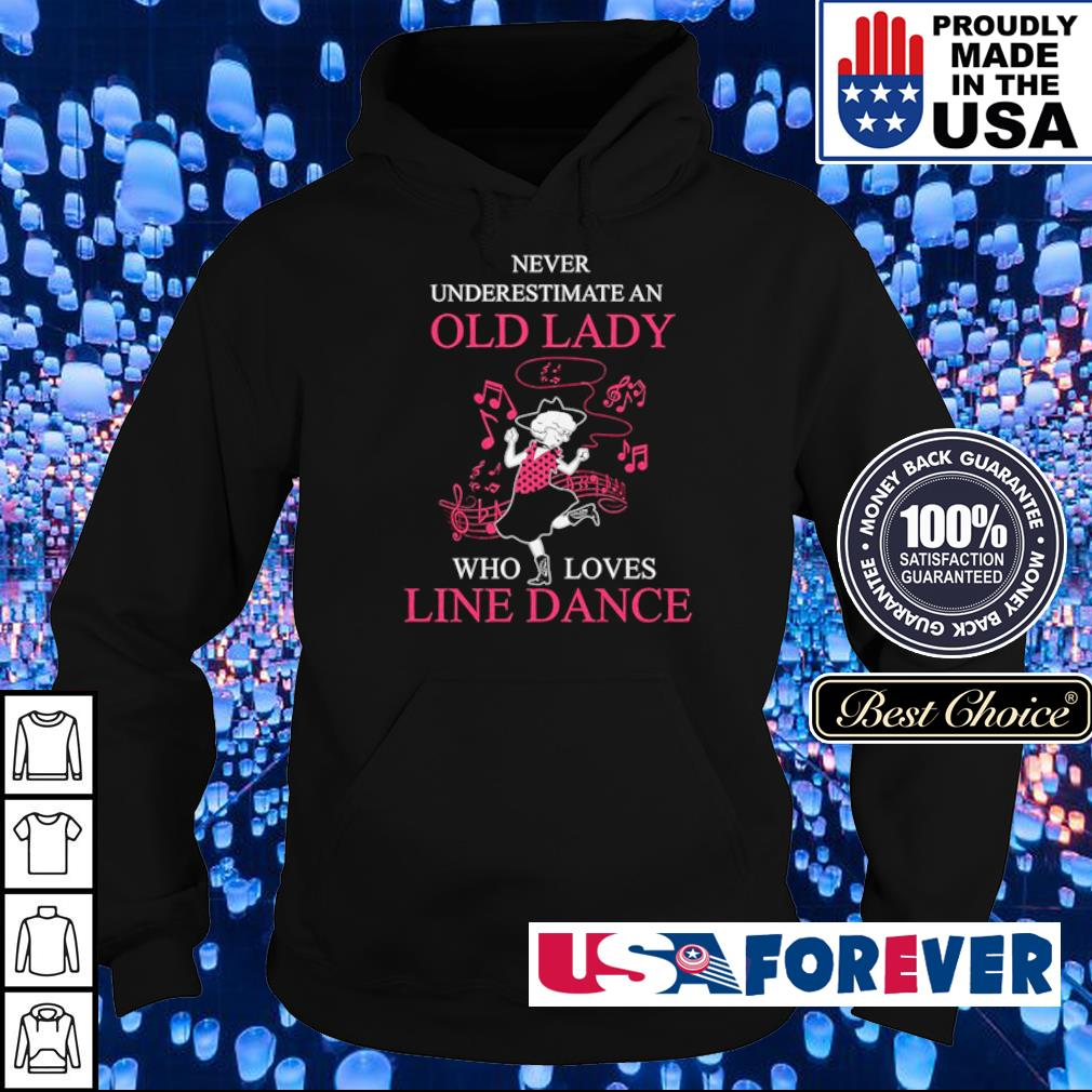 Never underestimate old lady who loves line dance s hoodie