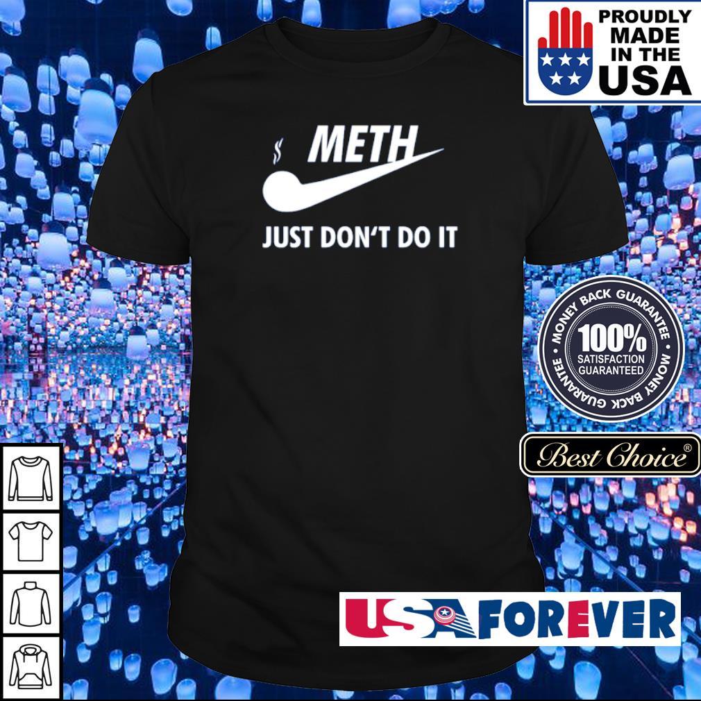 Nike meth just don't do it shirt