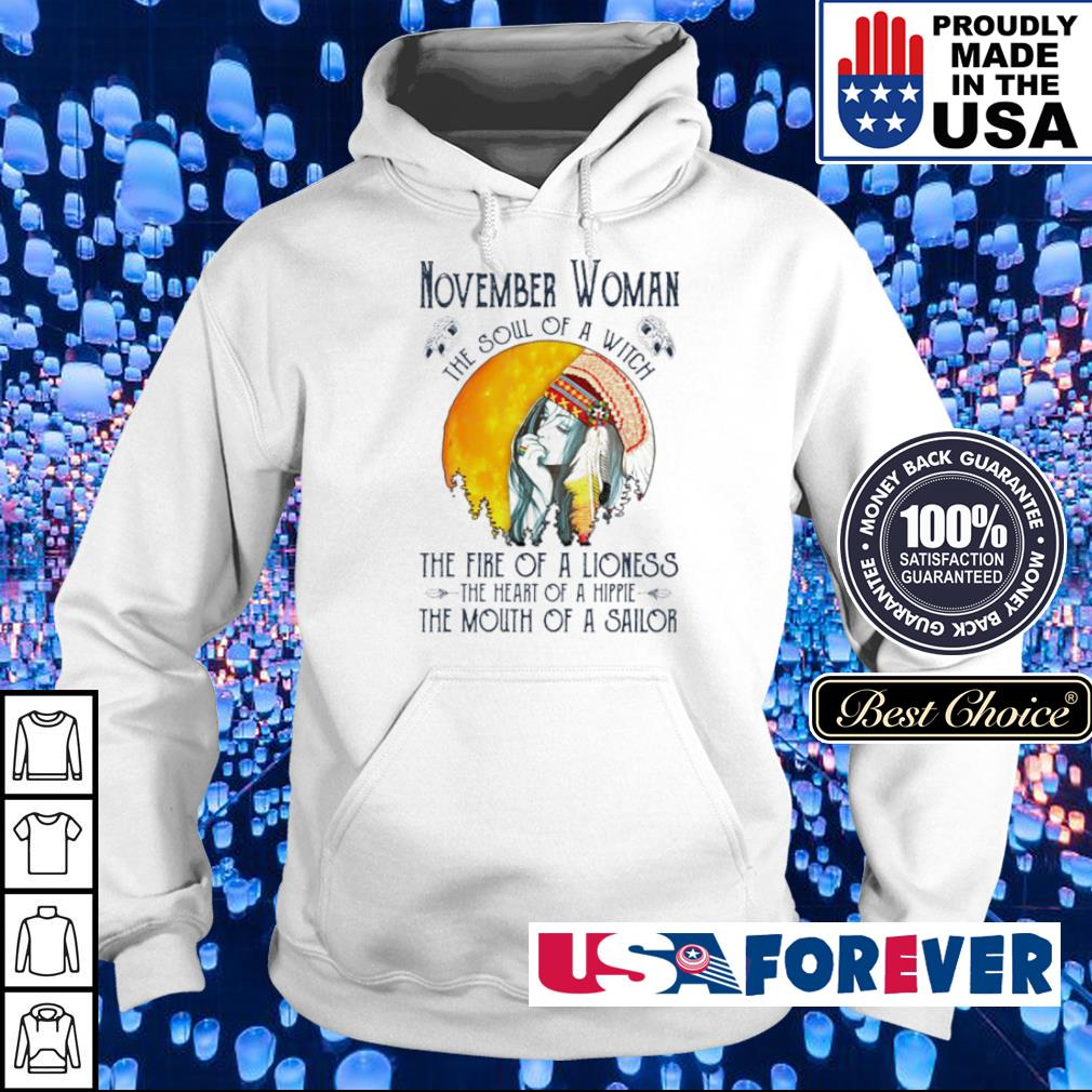 November woman the soul of a witch the fire of a lioness the heart of a hippie shrt hoodie
