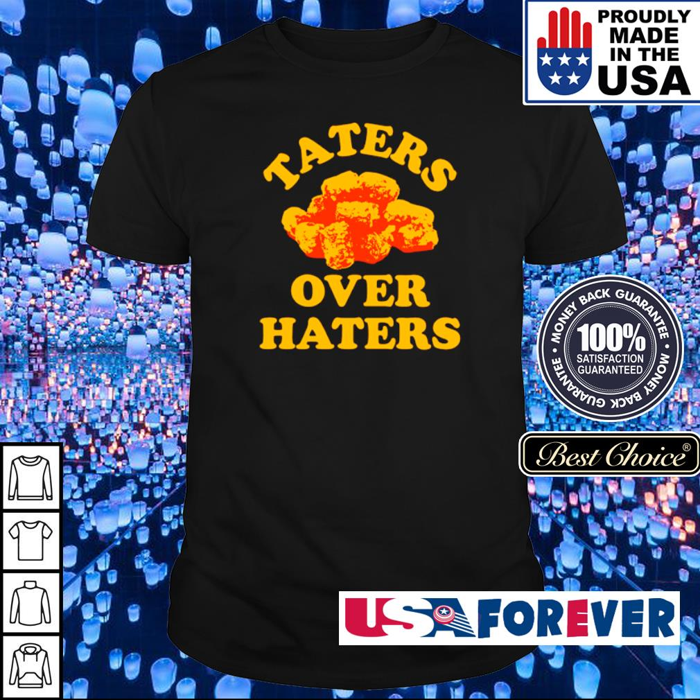 Official Taters over haters shirt
