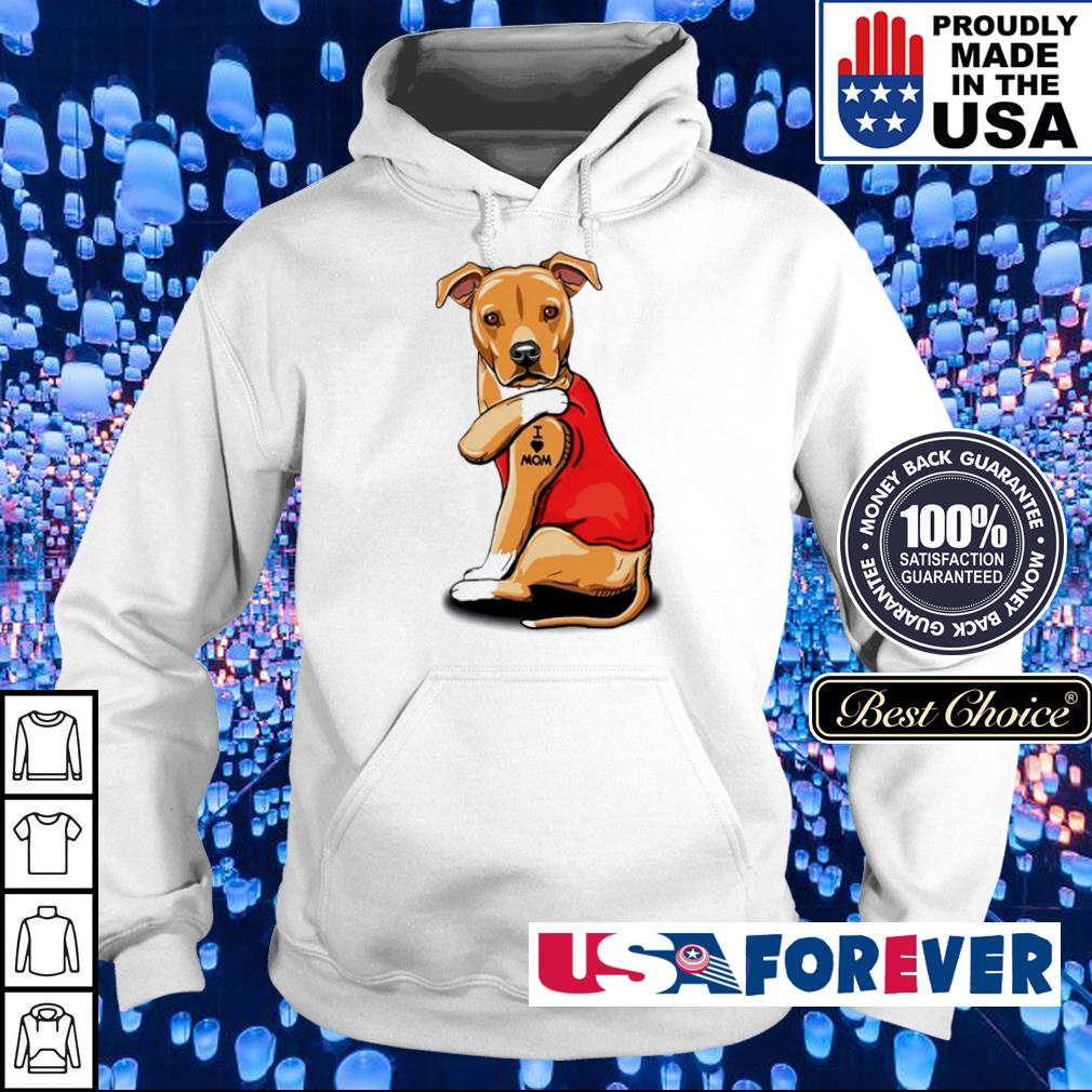 Pit Bull Terrier tattoo I love mom s hoodie