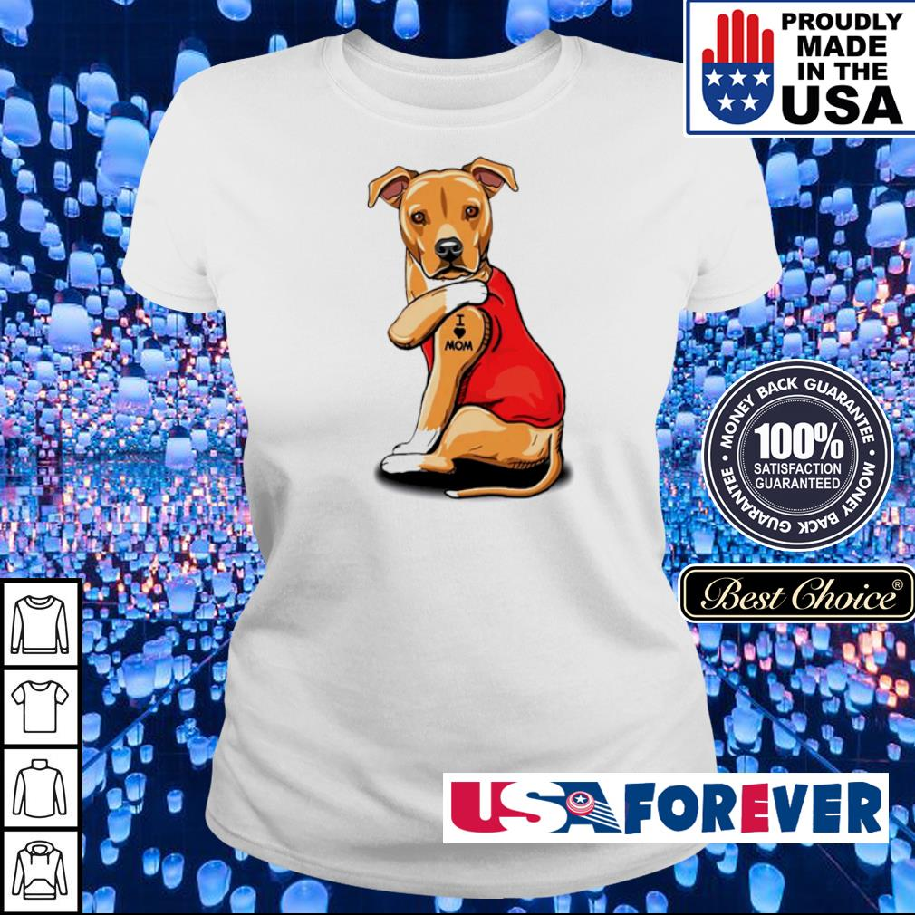 Pit Bull Terrier tattoo I love mom s ladies