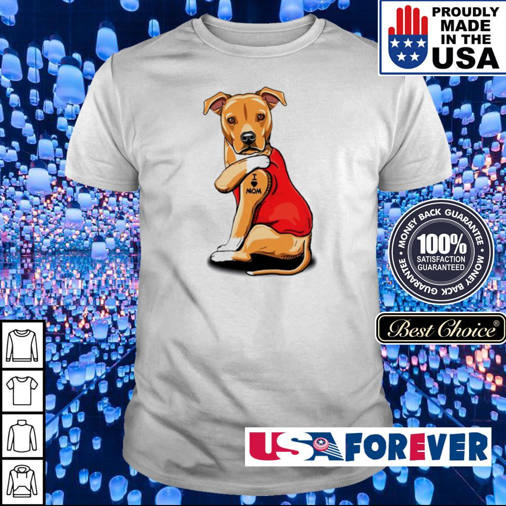 Pit Bull Terrier tattoo I love mom shirt