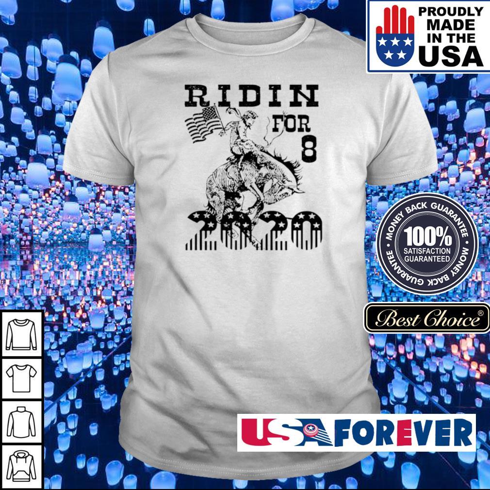Ridin' horse for 8 2020 shirt