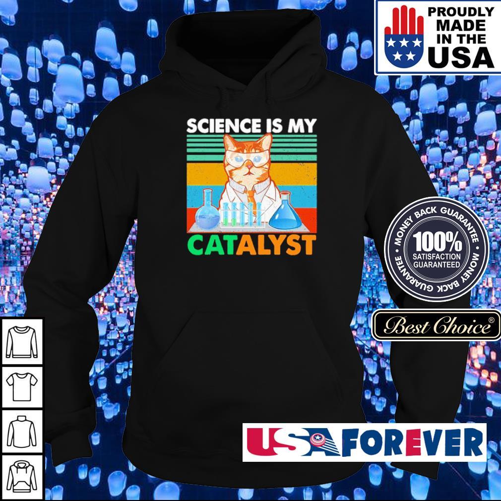 Science is my catalyst vintage s hoodie